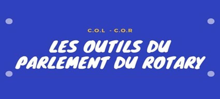 """Les outils du Parlement du Rotary : """"COL"""" et """"COR"""" conseils de l'évolution"""